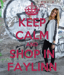 Poster: KEEP CALM AND SHOP IN FAYLINN
