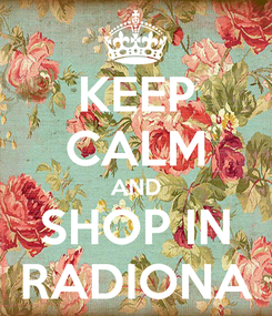 Poster: KEEP CALM AND SHOP IN RADIONA
