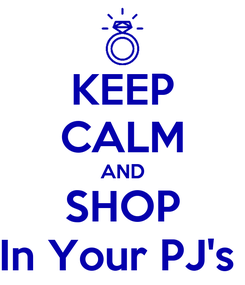 Poster: KEEP CALM AND SHOP In Your PJ's