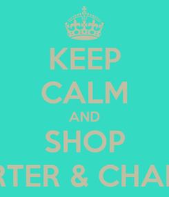 Poster: KEEP CALM AND SHOP KARTER & CHARLIE