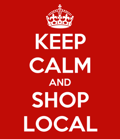 Poster: KEEP CALM AND SHOP LOCAL