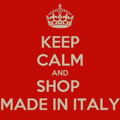 Poster: KEEP CALM AND SHOP  MADE IN ITALY