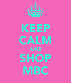 Poster: KEEP CALM AND SHOP MBC
