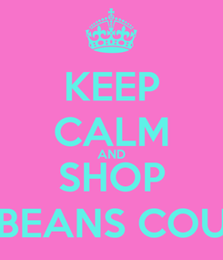 Poster: KEEP CALM AND SHOP MISS BEANS COUTURE