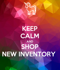 Poster: KEEP CALM AND SHOP NEW INVENTORY
