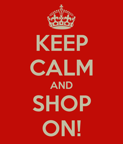 Poster: KEEP CALM AND SHOP ON!