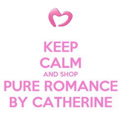 Poster: KEEP CALM AND SHOP PURE ROMANCE BY CATHERINE