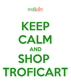Poster: KEEP CALM AND SHOP  TROFICART