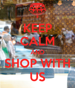 Poster: KEEP CALM AND SHOP WITH US