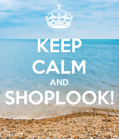 Poster: KEEP CALM AND SHOPLOOK!