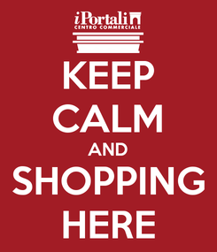 Poster: KEEP CALM AND SHOPPING HERE