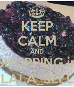 Poster: KEEP CALM AND SHOPPING in LALA_SELL