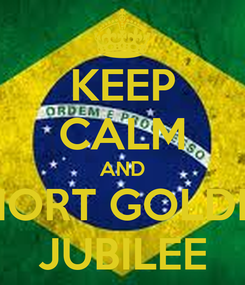 Poster: KEEP CALM AND SHORT GOLDEN JUBILEE
