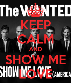 Poster: KEEP CALM AND SHOW ME LOVE