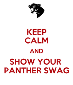 Poster: KEEP CALM AND SHOW YOUR  PANTHER SWAG