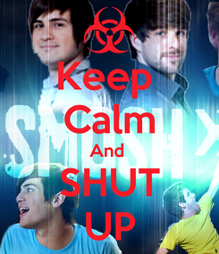 Poster: Keep  Calm And  SHUT UP