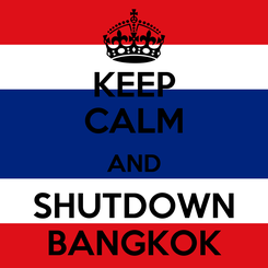 Poster: KEEP CALM AND SHUTDOWN BANGKOK