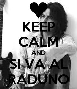 Poster: KEEP CALM AND SI VA AL RADUNO