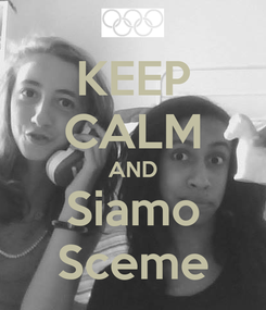 Poster: KEEP CALM AND Siamo Sceme