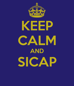 Poster: KEEP CALM AND SICAP