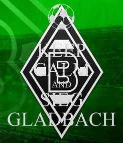 Poster: KEEP CALM AND SIEG GLADBACH