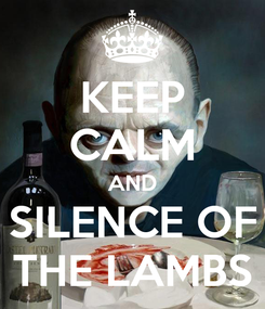 Poster: KEEP CALM AND SILENCE OF THE LAMBS