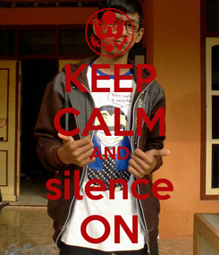Poster: KEEP CALM AND silence ON