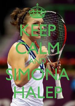 Poster: KEEP CALM AND SIMONA HALEP
