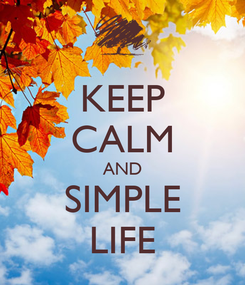 Poster: KEEP CALM AND SIMPLE LIFE