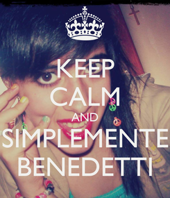 Poster: KEEP CALM AND SIMPLEMENTE BENEDETTI