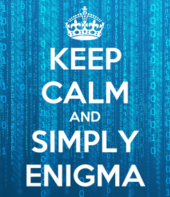 Poster: KEEP CALM AND SIMPLY ENIGMA