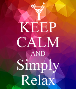 Poster: KEEP CALM AND Simply Relax