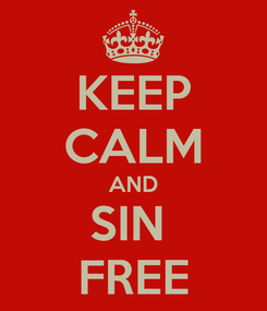 Poster: KEEP CALM AND SIN  FREE