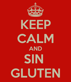 Poster: KEEP CALM AND SIN  GLUTEN