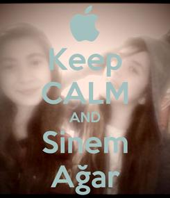 Poster: Keep CALM AND Sinem Ağar