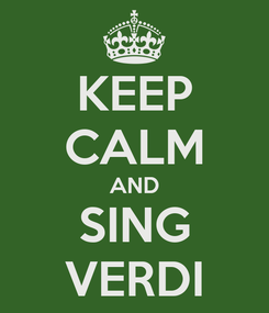 Poster: KEEP CALM AND SING VERDI