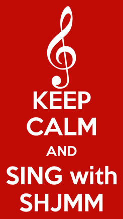 Poster: KEEP CALM AND SING with SHJMM