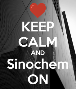 Poster: KEEP CALM AND Sinochem ON