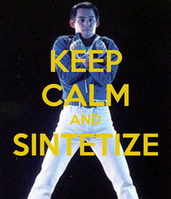 Poster: KEEP CALM AND SINTETIZE