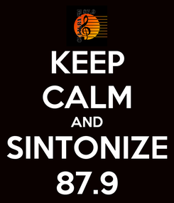 Poster: KEEP CALM AND SINTONIZE 87.9