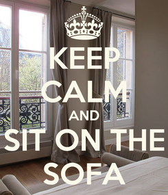 Poster: KEEP CALM AND SIT ON THE SOFA