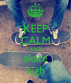 Poster: KEEP CALM AND skate high