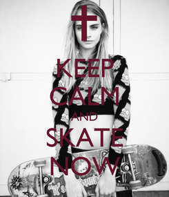 Poster: KEEP CALM AND SKATE NOW