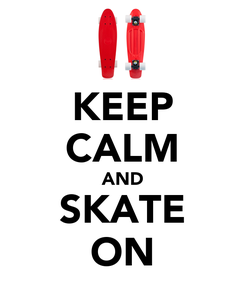 Poster: KEEP CALM AND SKATE ON