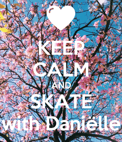 Poster: KEEP CALM AND SKATE with Daniëlle