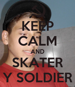 Poster: KEEP CALM AND SKATER Y SOLDIER