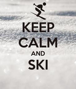 Poster: KEEP CALM AND SKI