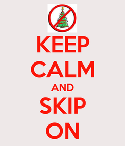 Poster: KEEP CALM AND SKIP ON