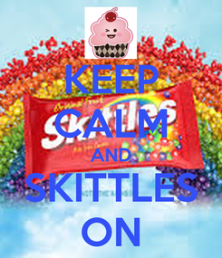Poster: KEEP CALM AND SKITTLES ON