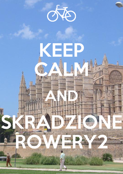 Poster: KEEP CALM AND SKRADZIONE ROWERY2